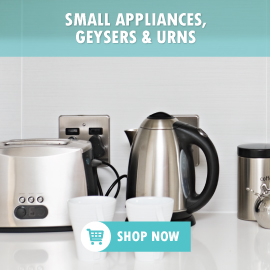 Small Appliances, Geysers & Urns
